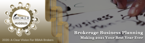 Brokerage Business Planning - Making 2021 Your Best Year Ever @ ZOOM (TBA)